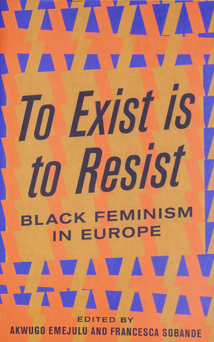 Akwugo Emejulu and Francesca Sobande, To exist is to resist - black feminism in Europe