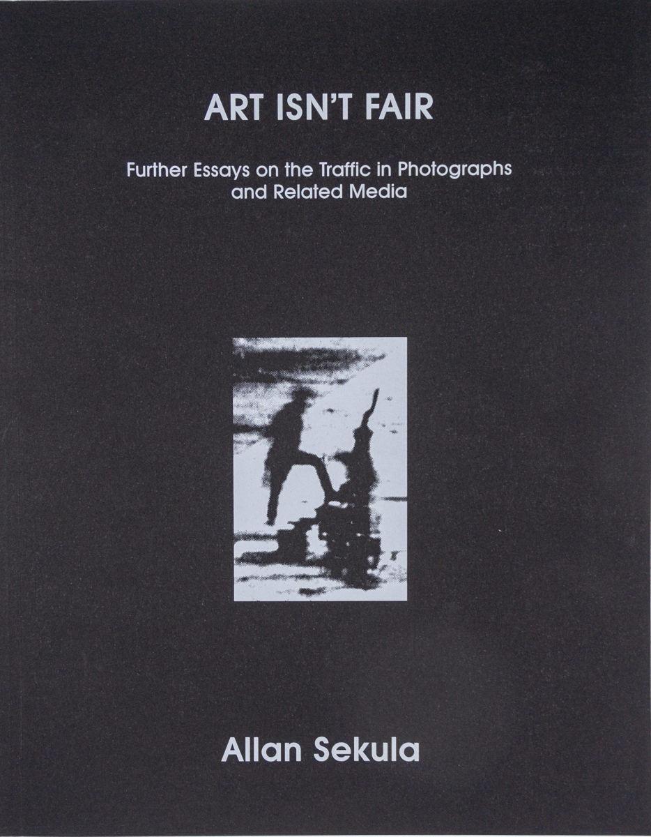 Allan Sekula, Art isn't fair - further essays on the traffic in photographs and related media