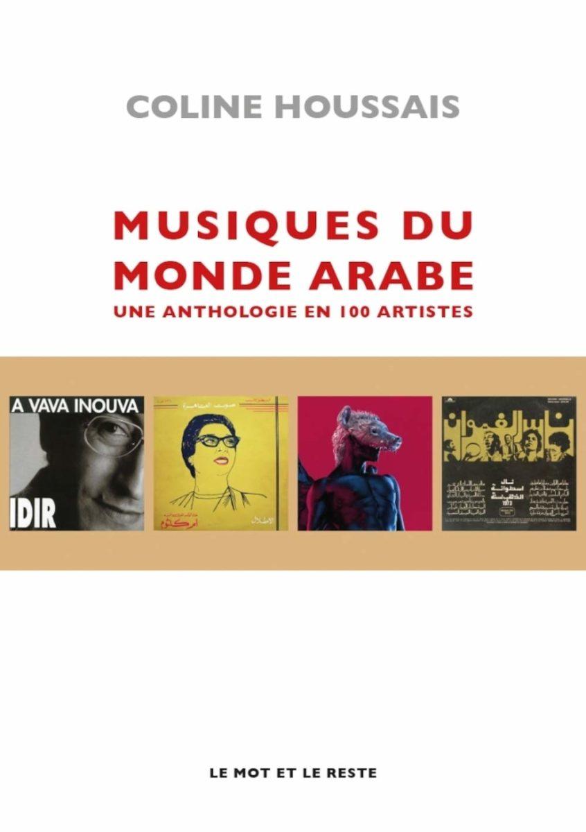 , Musiques du monde arabe - une anthologie en 100 artistes