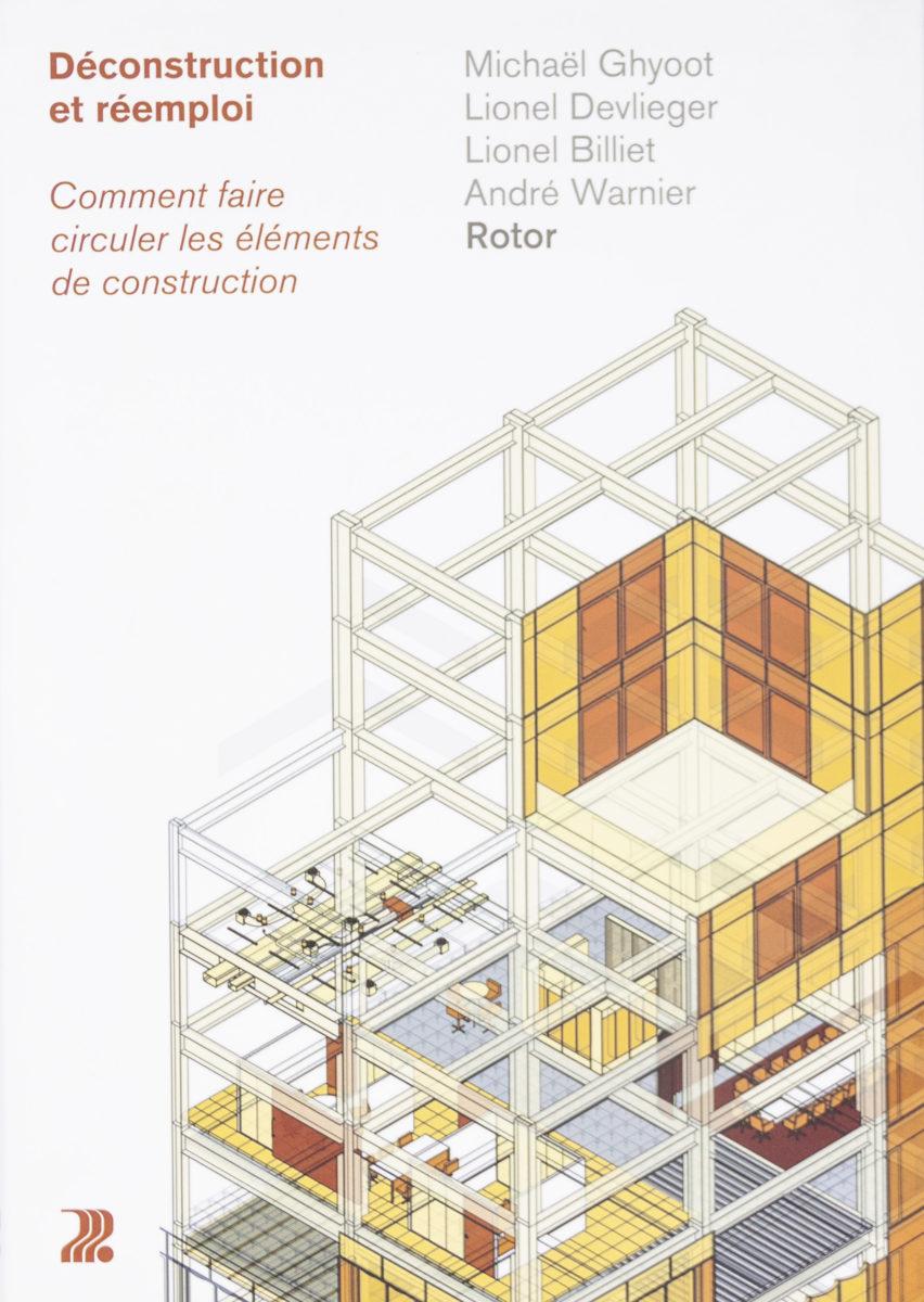 ROTOR , Déconstruction et réemploi - Comment faire circuler les éléments de construction