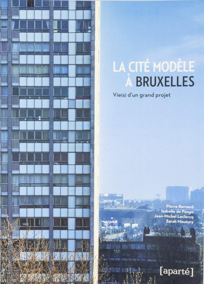 , La Cité Modèle à Bruxelles - Vie(s) d'un grand projet