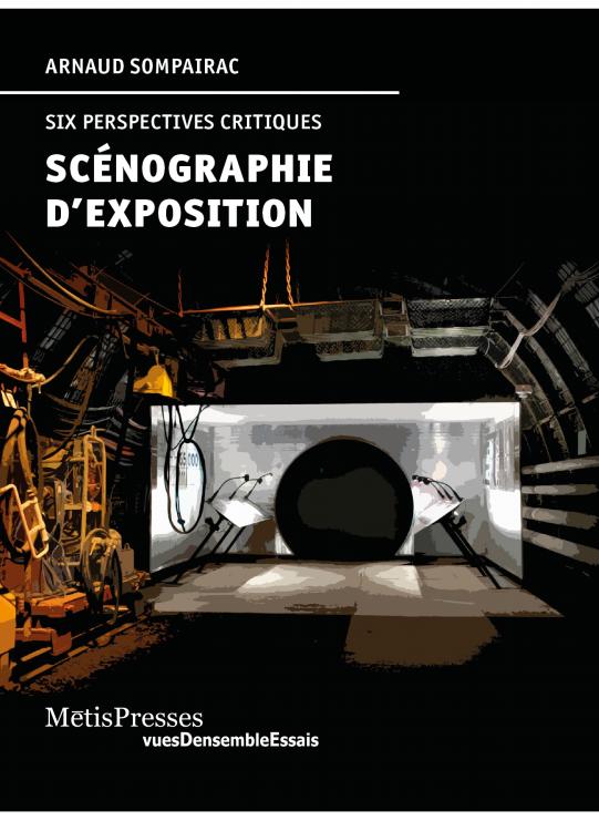 , Scénographie d'exposition - six perspectives critiques