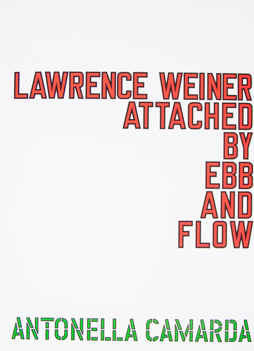 , Lawrence Wiener Attached by Ebb and Flow