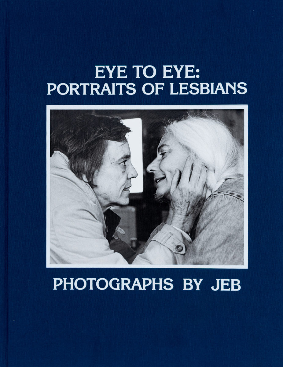 JEB, Eye to Eye : Portraits of Lesbians