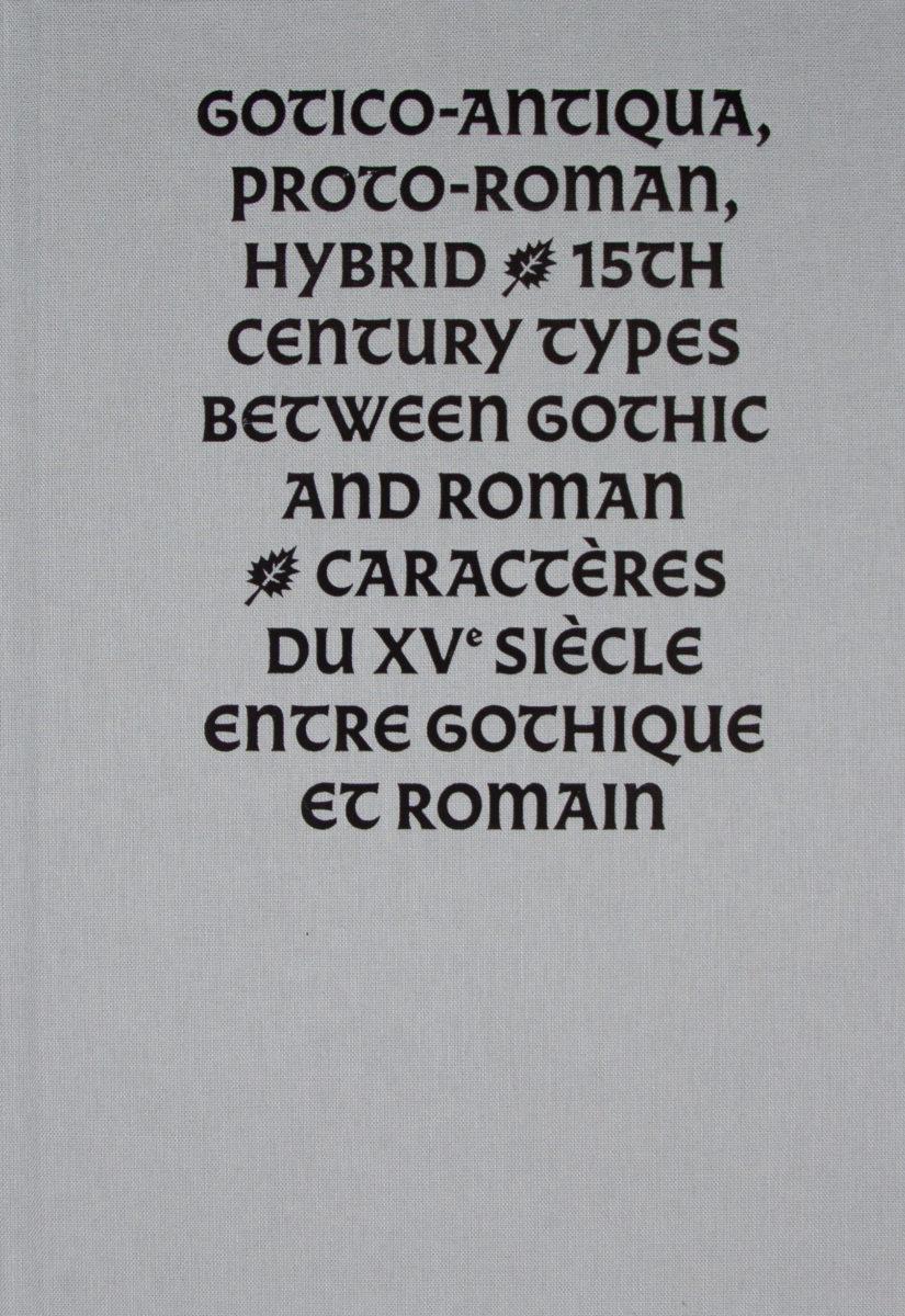 , Gotico-Antiqua, proto-romain, hybride – Caractères du XVe siècle entre gothique et romain