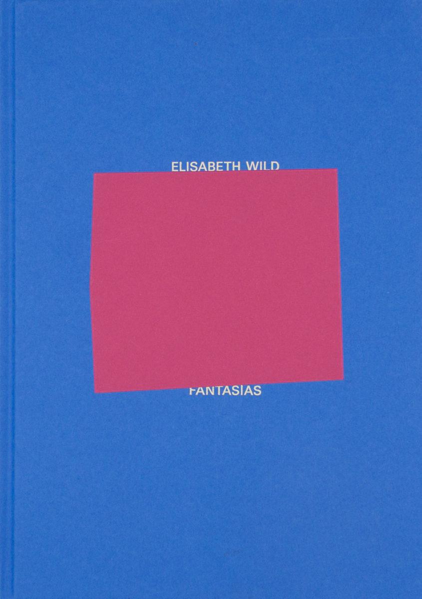 Elisabeth Wild, Fantasías