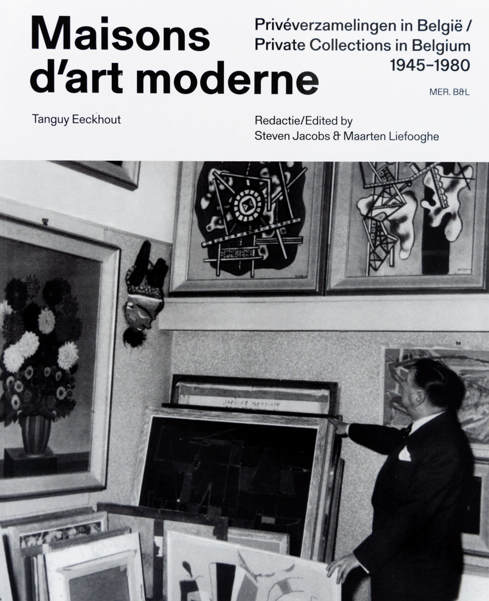 , Maisons d'art moderne - Private Collections in Belgium / Privéverzamelingen in België 1945-1980