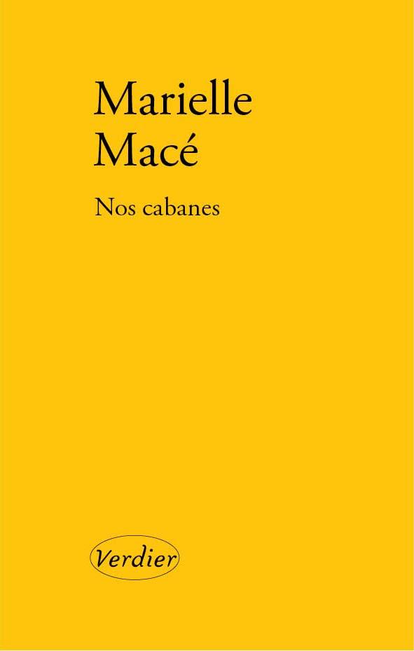 Marielle Macé, Nos cabanes