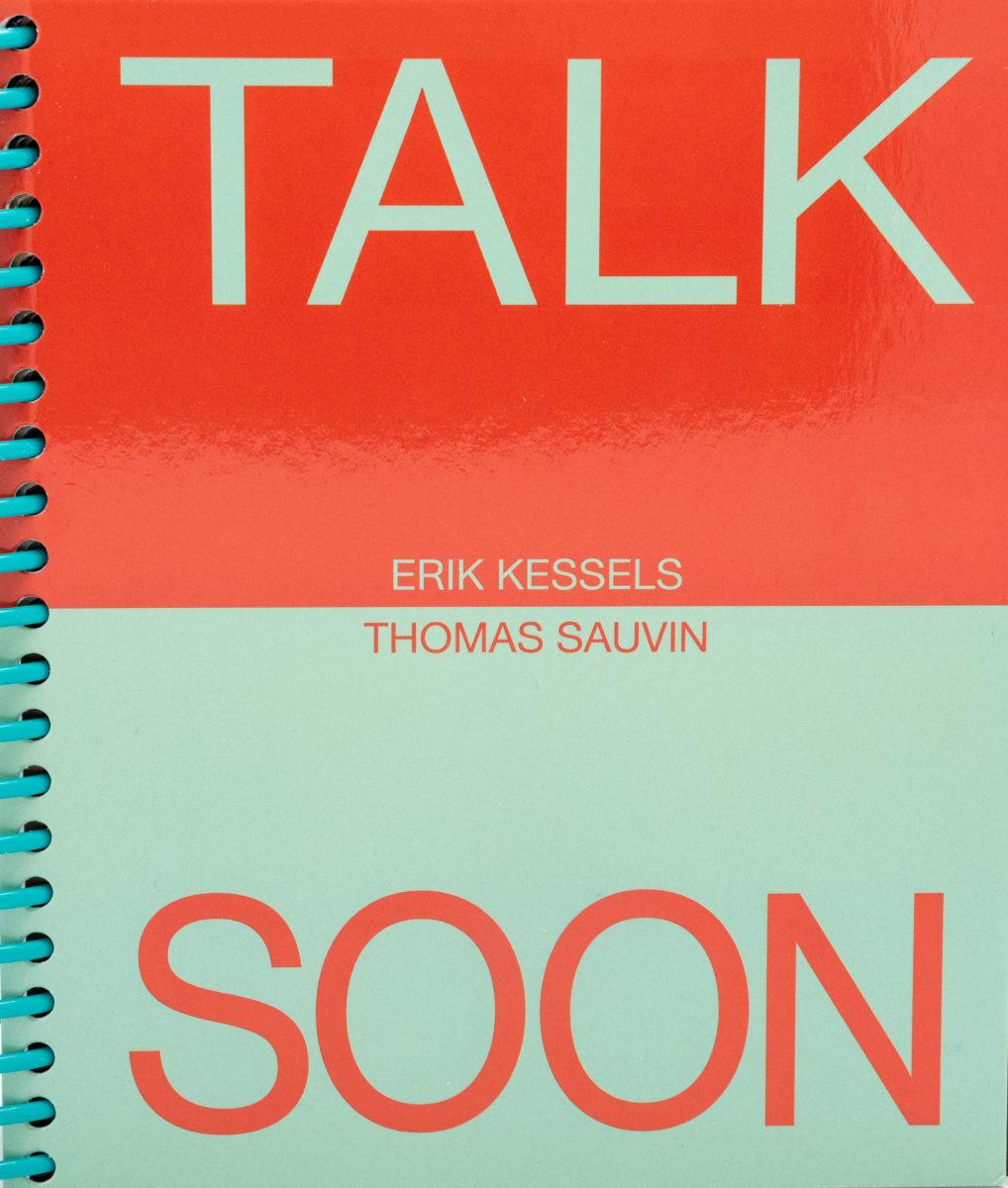 Erik Kessels, Thomas Sauvin , Talk Soon