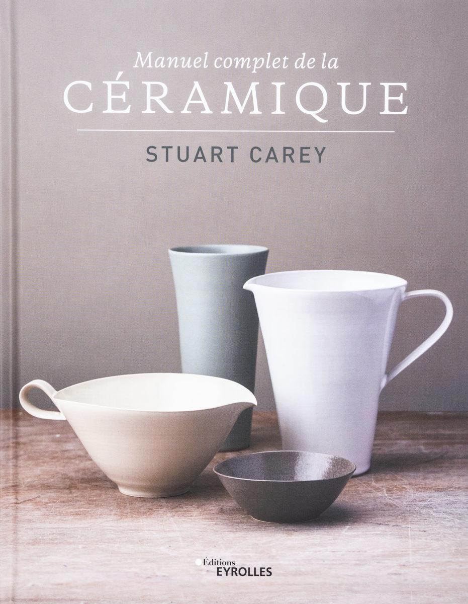 Stuart Carey, Manuel complet de la céramique