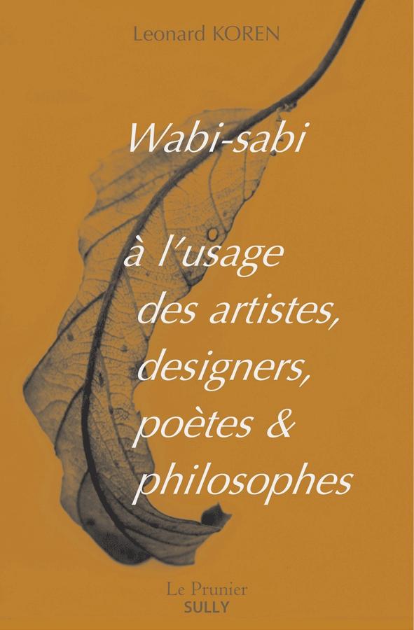 , Wabi-sabi à l'usage des artistes, designers, poètes & philosophes