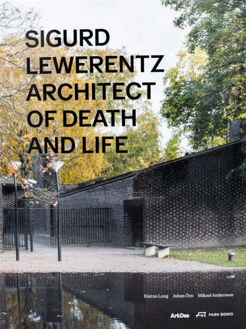 Sigurd Lewerentz, Architect of Death and Life