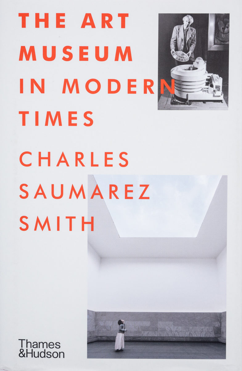 Charles Saumarez Smith, The Art Museum in Modern Times - Charles Saumarez Smith