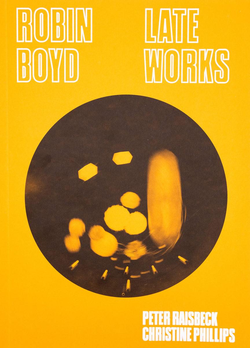 Peter Raisbeck, Christine Phillips, Robin Boyd, Late Works