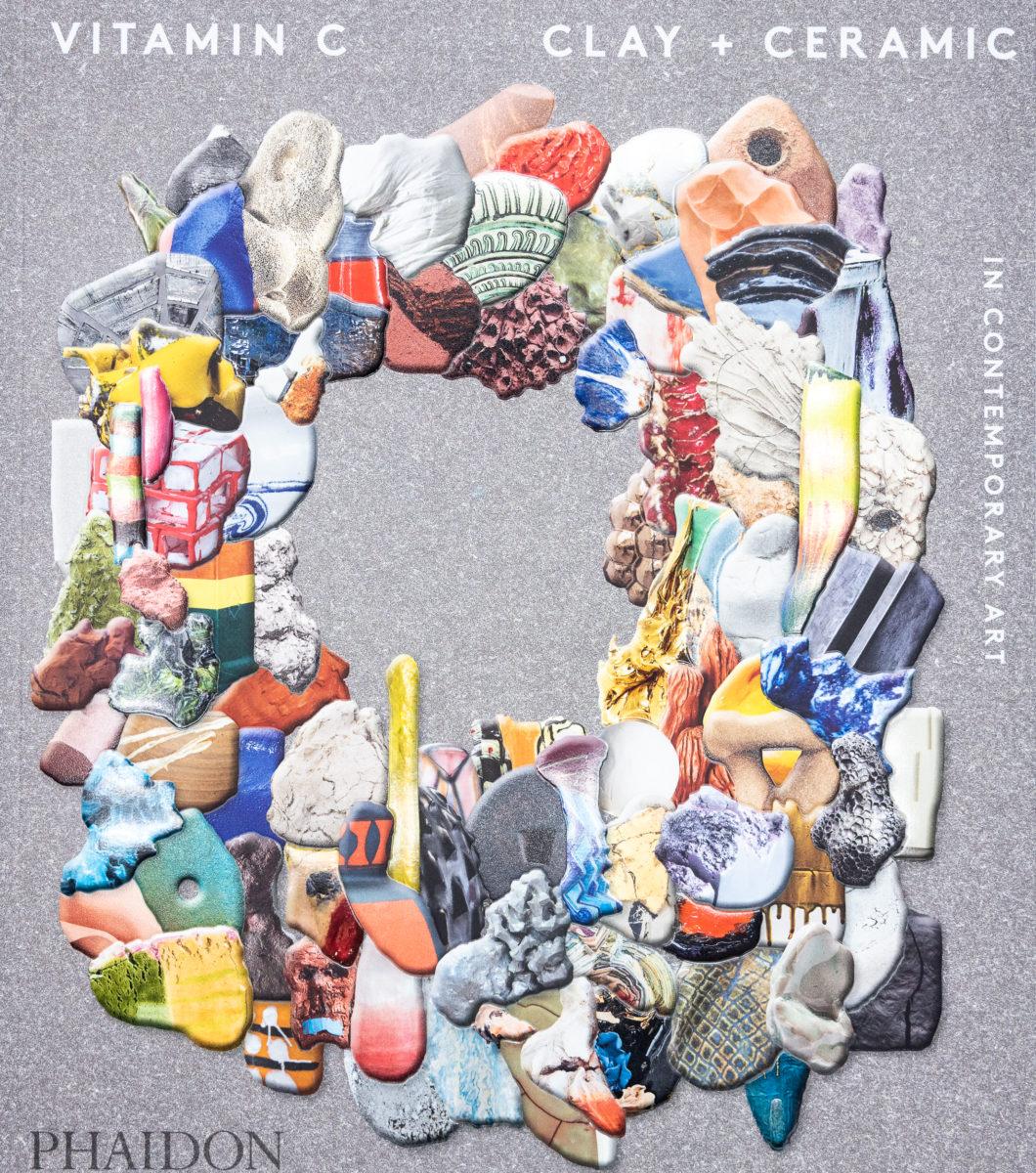 , Vitamin C : Clay and Ceramic in Contemporary Art