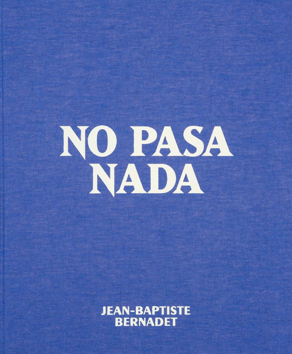 Jean-Baptiste Bernadet, No pasa nada