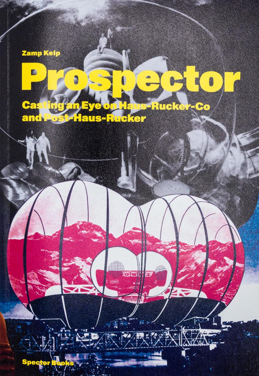 Zamp Kelp, Prospector - A Casting Eye on Haus-Rucker-Co and Post-Haus-Rucker