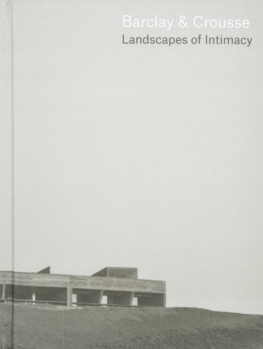 Barclay & Crousse , Landscapes of Intimacy