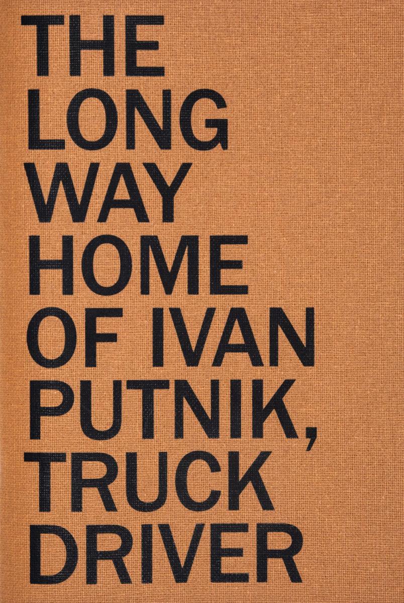 Vaste programme, The Long Way Home Of Ivan Putnik, Truck Driver