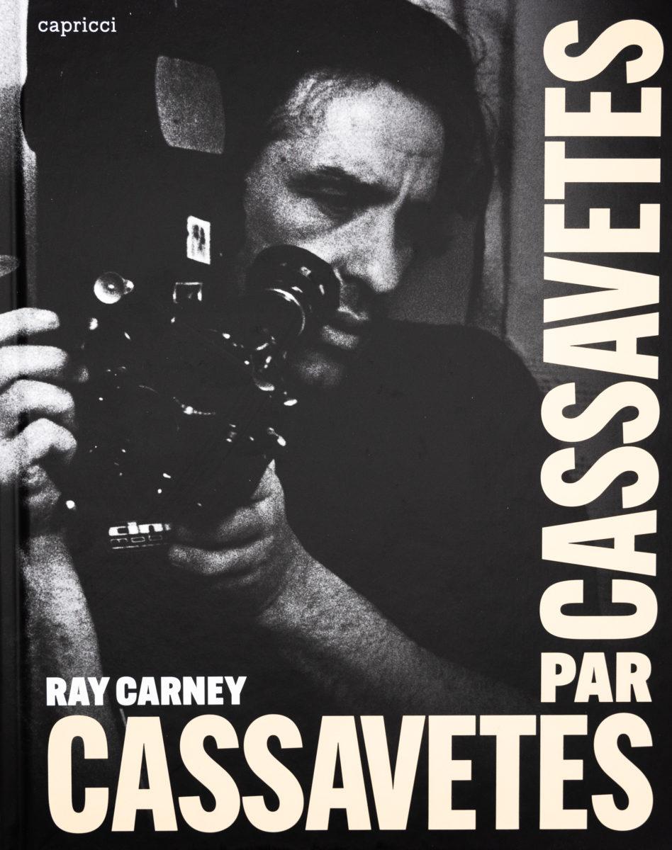 Ray Carney, Cassavetes par Cassavetes