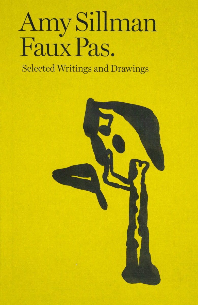 Amy Sillman, Faux Pas. Selected Writings and Drawings