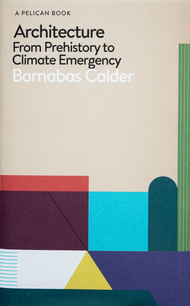 Barnabas Calder, Architecture: From Prehistory to Climate Emergency