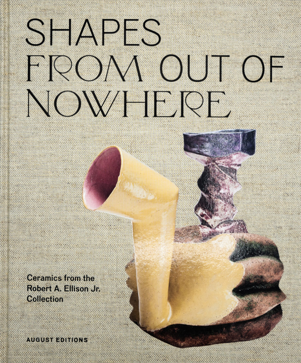 Adrienne Spinozzi, Shapes From Out Of Nowhere : Ceramics from the Robert A. Ellison Jr. Collection
