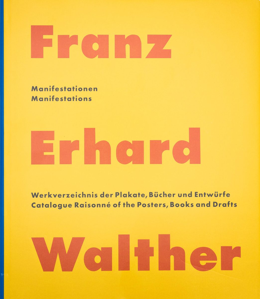 Franz Erhard Walter, Manifestations - Catalogue Raisonné of the Posters, Books and Drafts