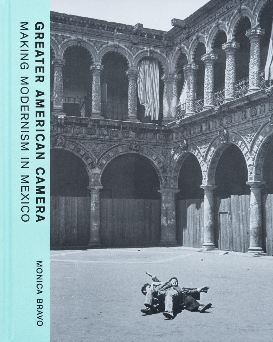 Monica Bravo, Greater American Camera, Making Modernism in Mexico