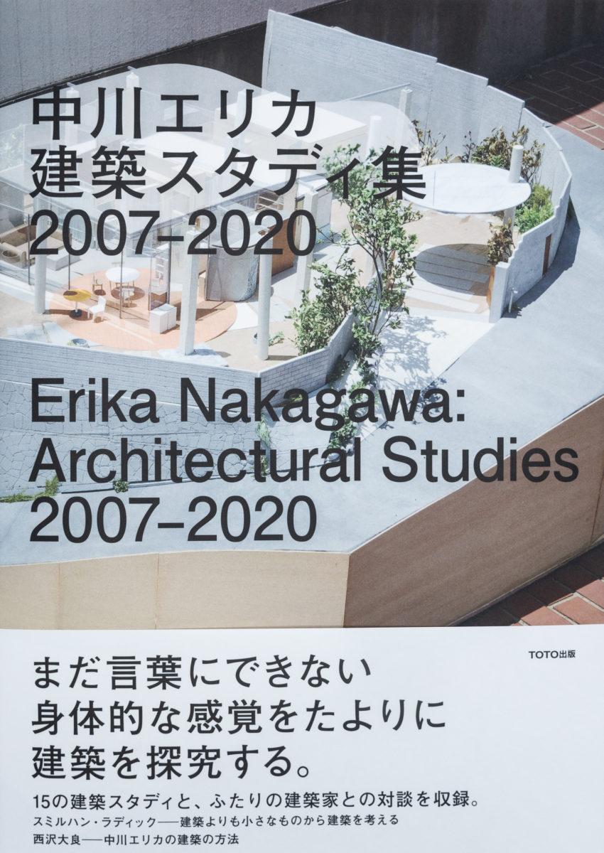 Erika Nakagawa, Erika Nakagawa: Architectural Studies 2007-2020