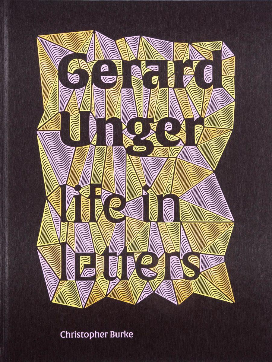 Christopher Burke, Gerard Unger life in letters