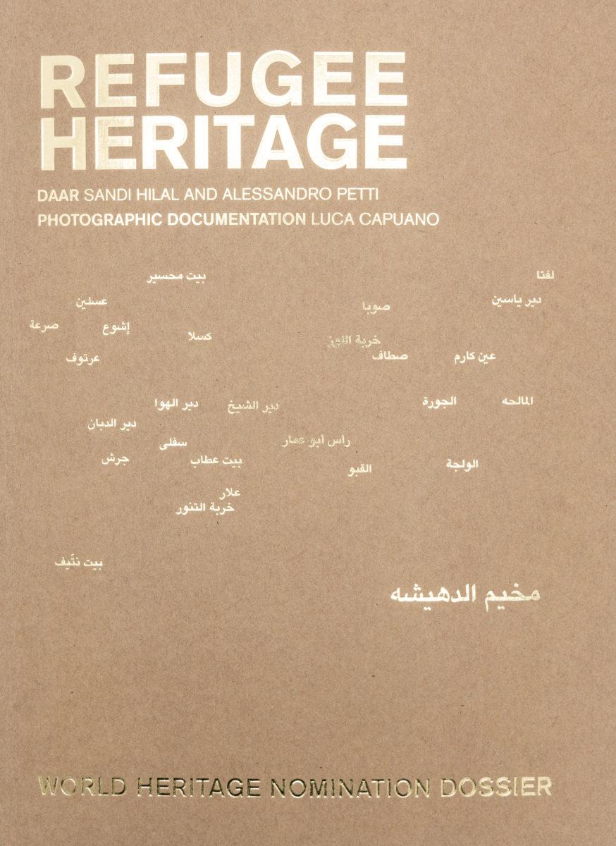 Sandi Hilal, Alessandro Petti Eds., Refugee Heritage