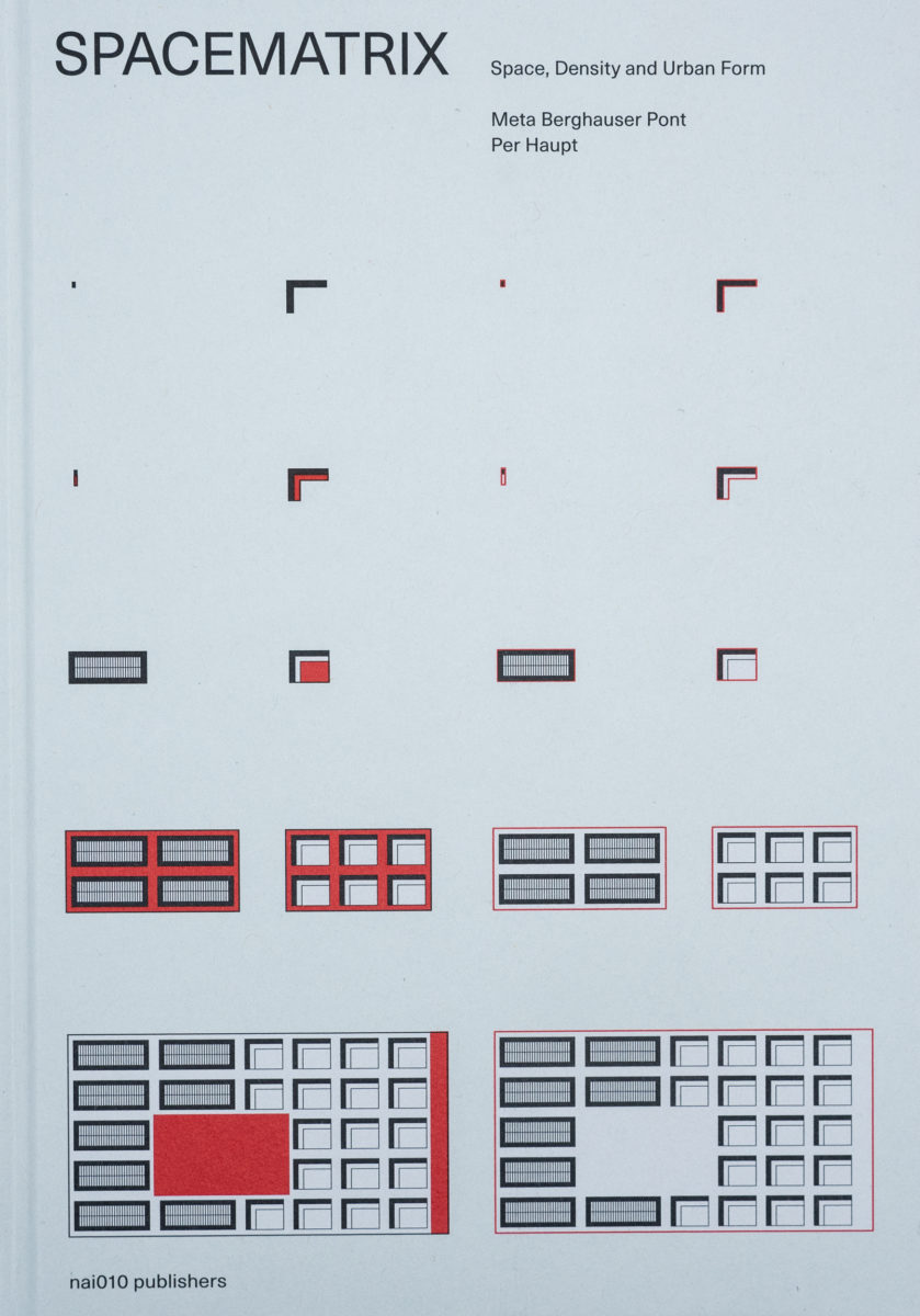 Meta Berghauser Pont et Per Haupt, Spacematrix : Space, Density and Urban Form