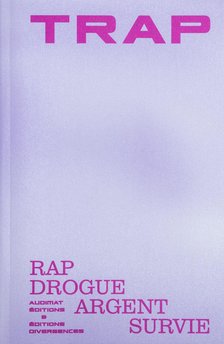 Audimat, Trap : rap, drogue, argent, survie