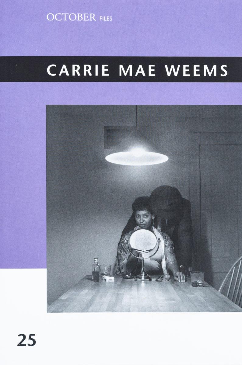Sarah Elizabeth Lewis (ed.), October Files 25 - Carrie Mae Weems