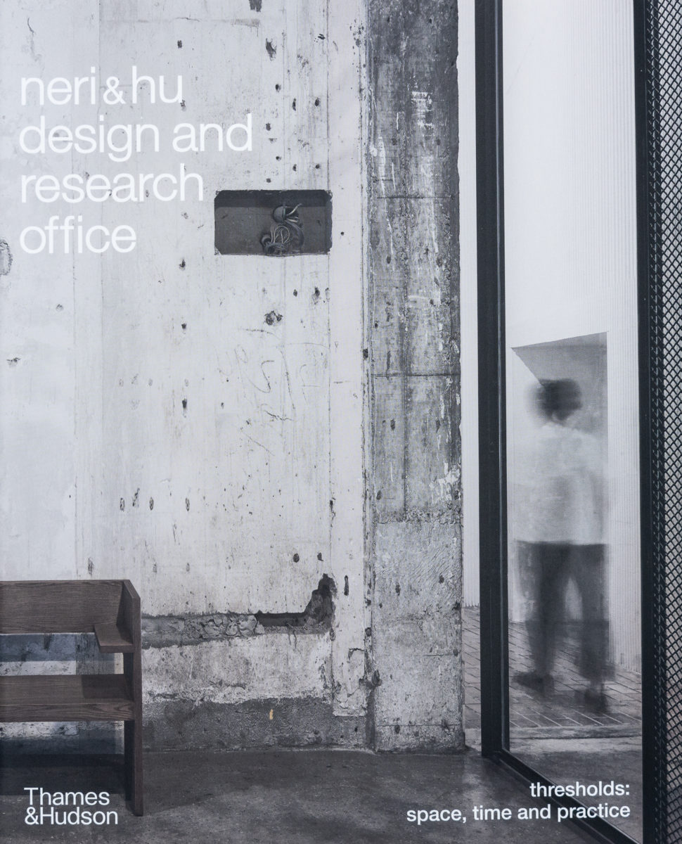 Neri & Hu, Design and research office - thresholds : space, time and practice