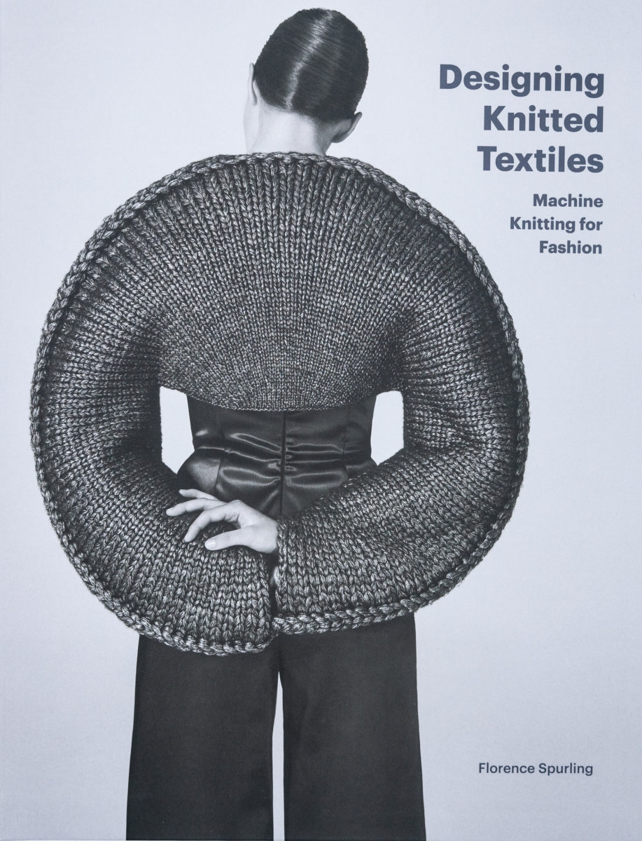 Florence Spurlung, Designing Knitted Textiles - Machine Knitting for Fashion