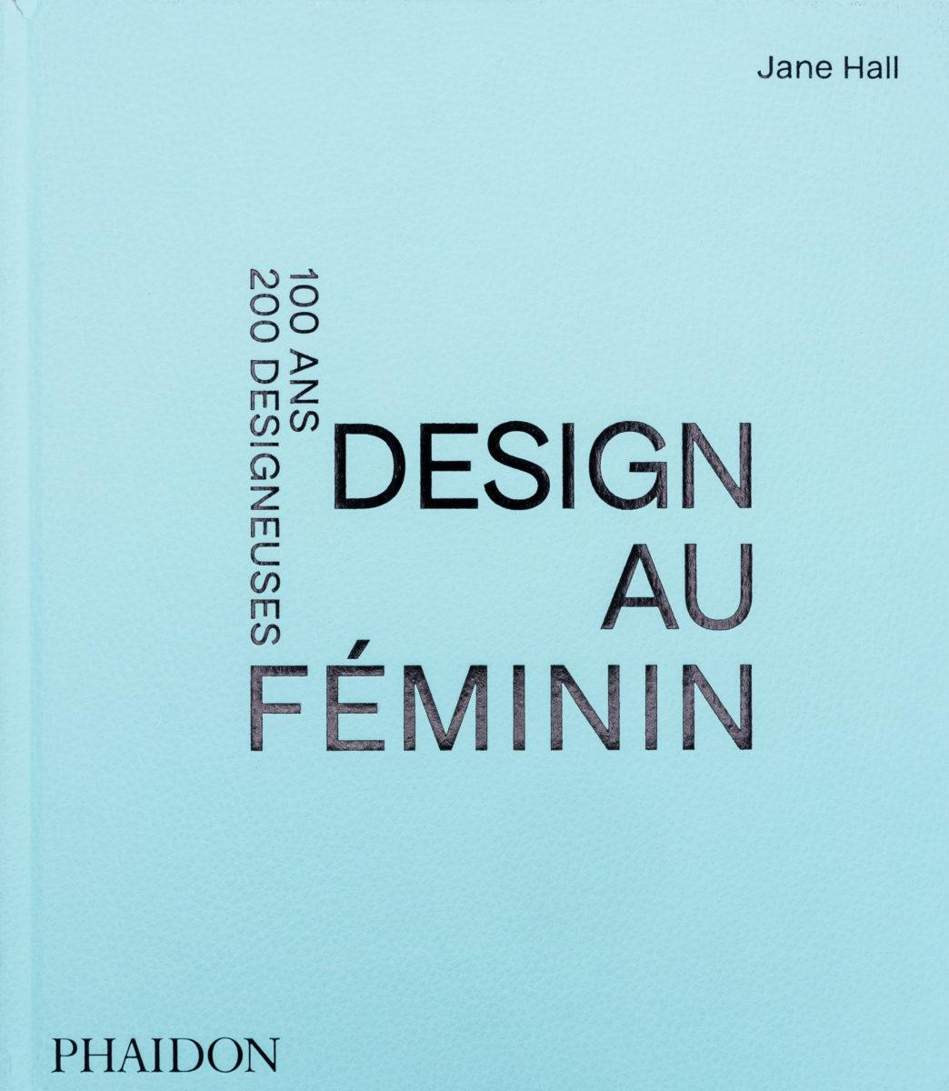 Jane Hall, Design au féminin - 100 ans 200 designeuses