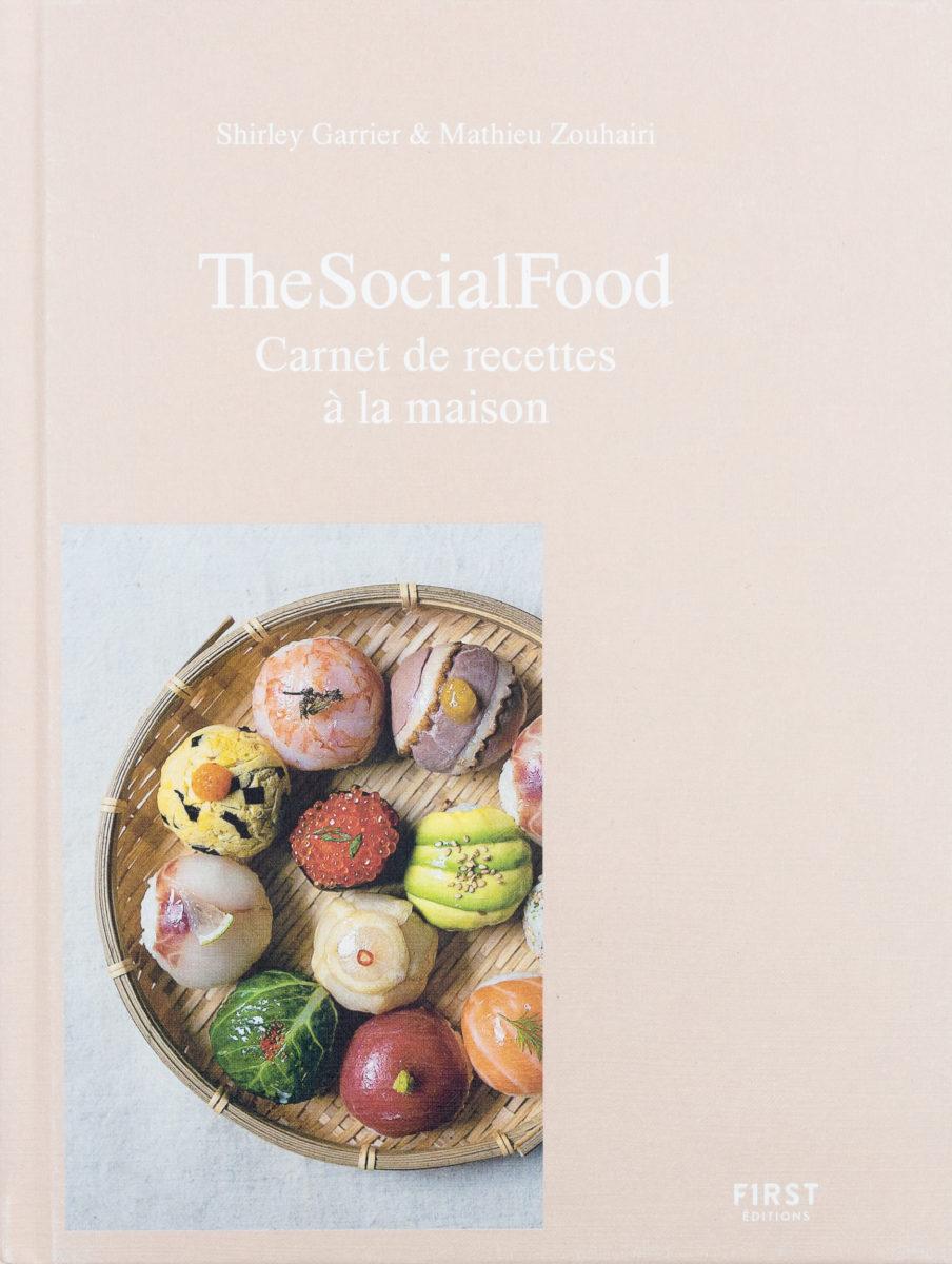 Shirley Garrier & Mathieu Zouhairi, The Social Food - Carnet de recettes à la maison