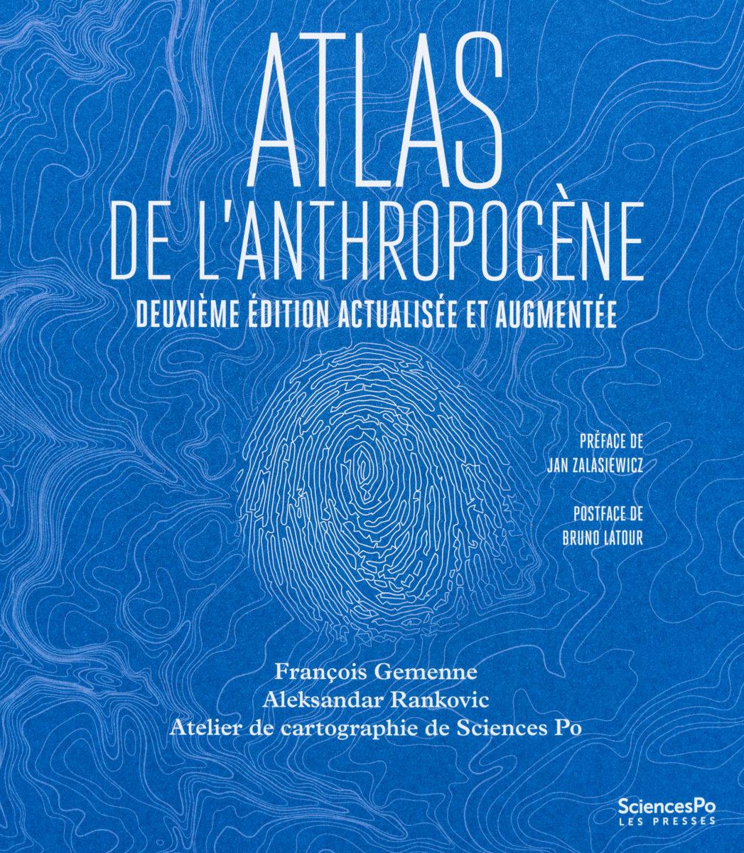 François Gemenne, Aleksandar Rankovic, Atelier de Cartographie de Sciences Po, Atlas de l'Antropocène - Deuxième édition actualisée et augmentée