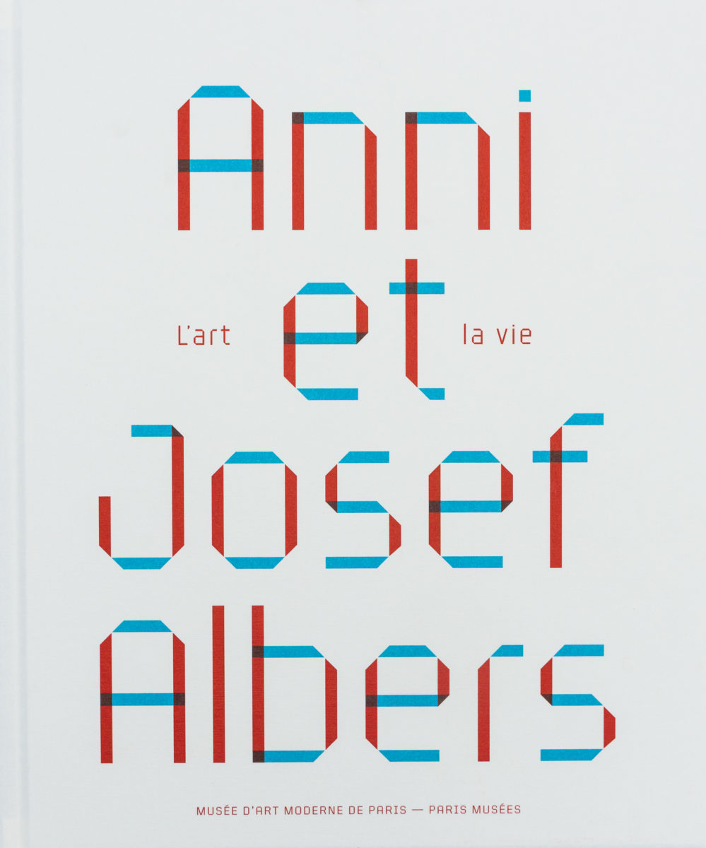 Julia Garimoth (ed.), Anni et Josef Albers, l'art et la vie