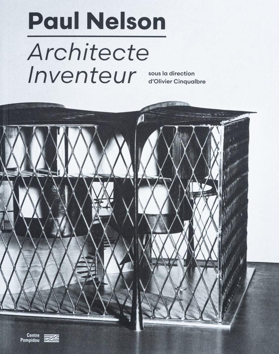 Olivier Cinqualbre, Paul Nelson, Architecte inventeur