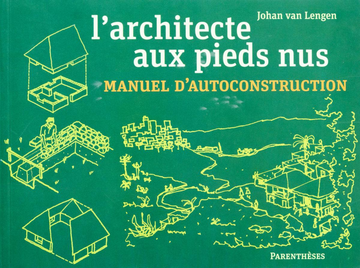 Johan van Lengen, L'architecte aux pieds nus, manuel d'autoconstruction