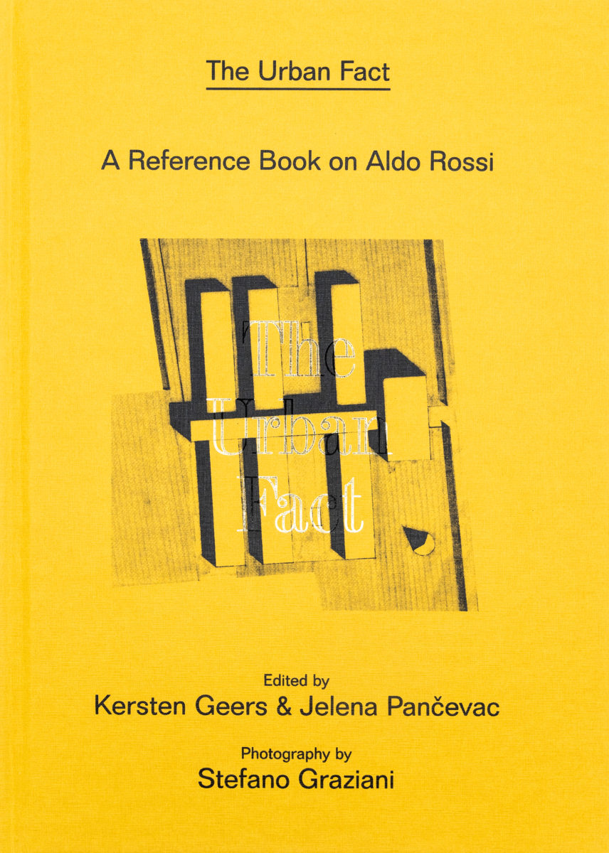 Kersten Geers & Jelena Pancevac, The Urban Fact: A Reference Book on Aldo Rossi