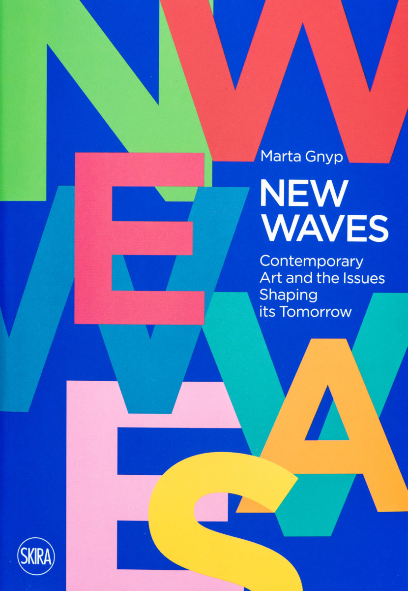 Marta Gnyp, New Waves - Contemporary Art and the Issues of Shaping its Tomorrow