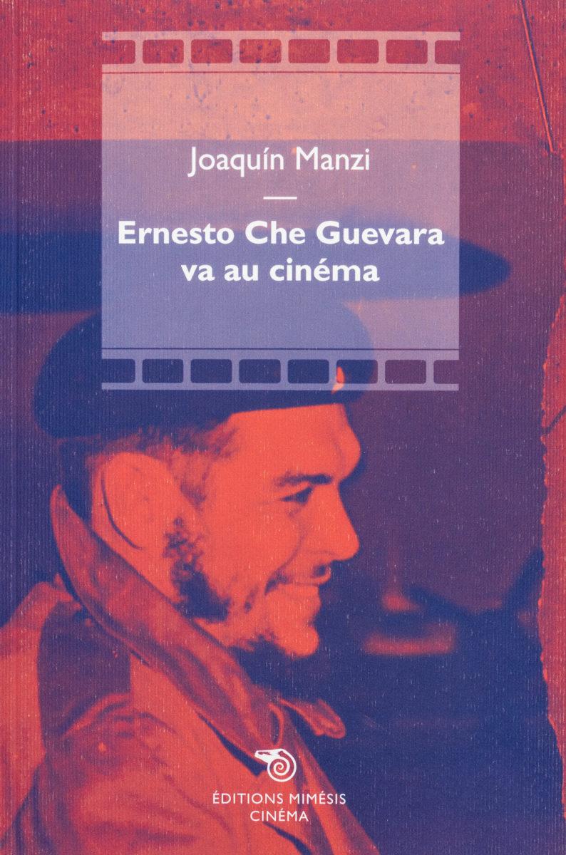 Joaquin Manzi, Ernesto Che Guevara va au cinéma
