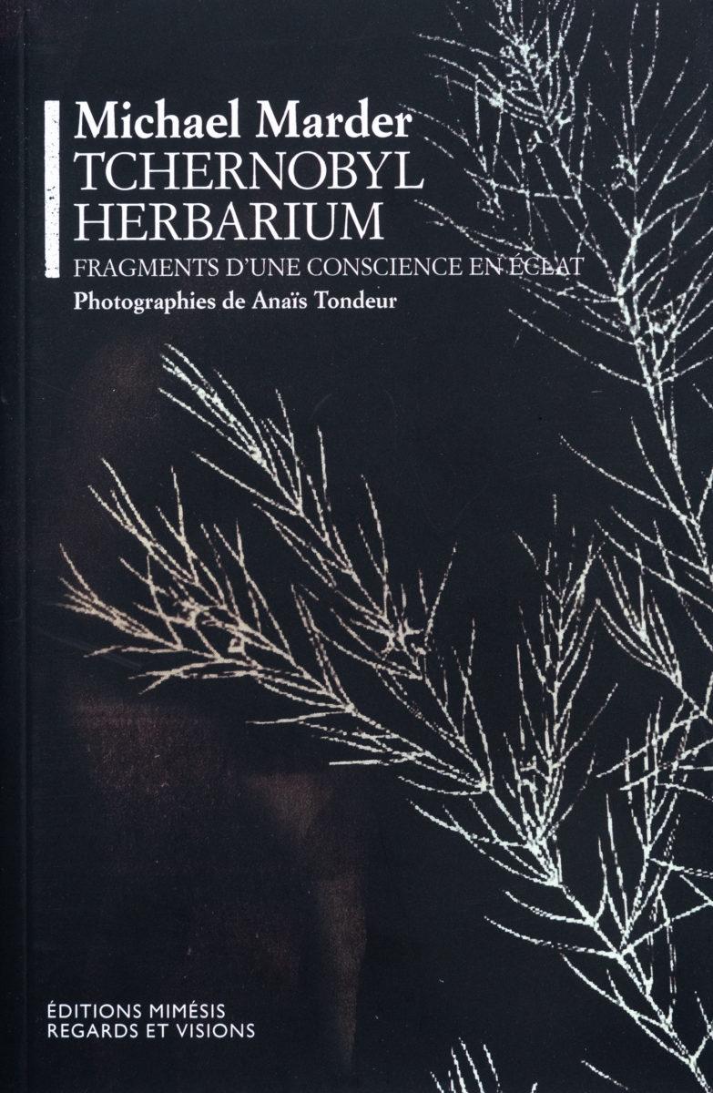 Michael Marder, Tchernobyl Herbarium, Fragment d'une conscience en éclat