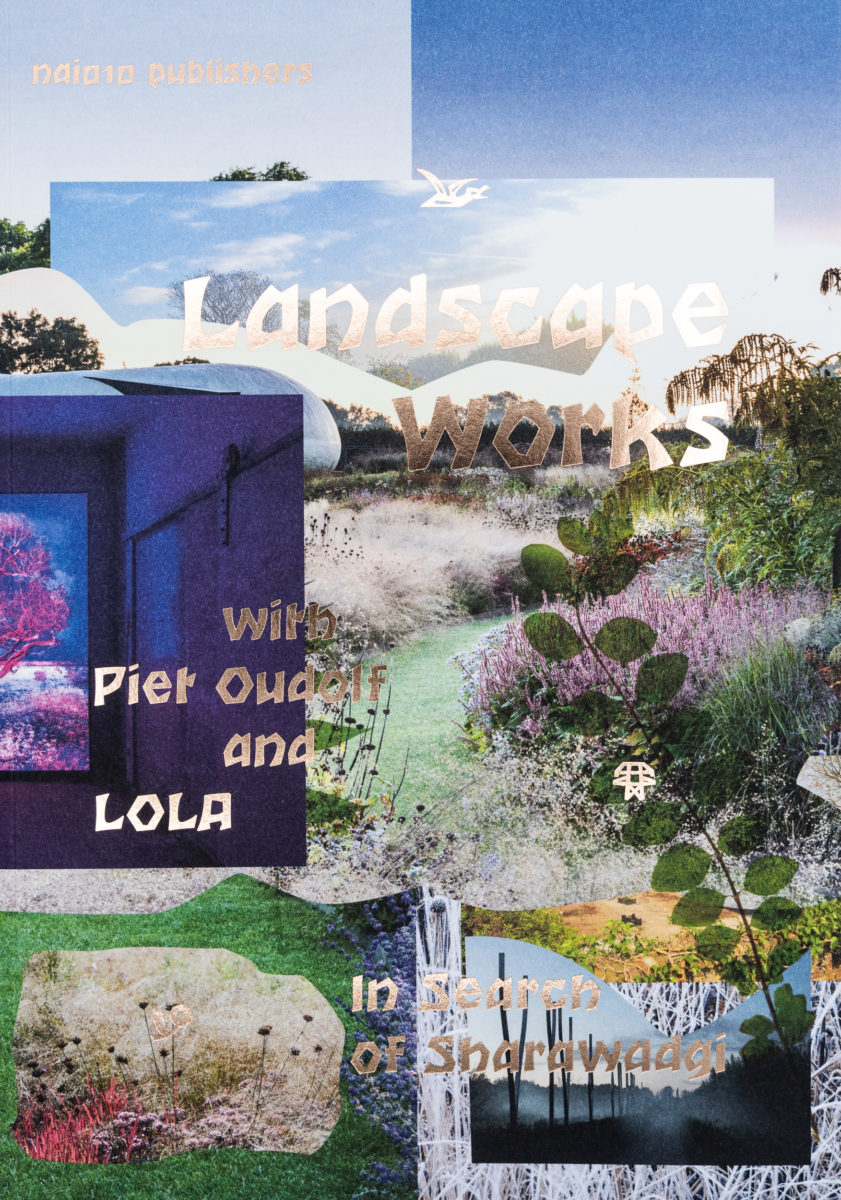 Piet Oudolf & LOLA, Landscape Works with Piet Oudolf and LOLA – In Search of Sharawadgi