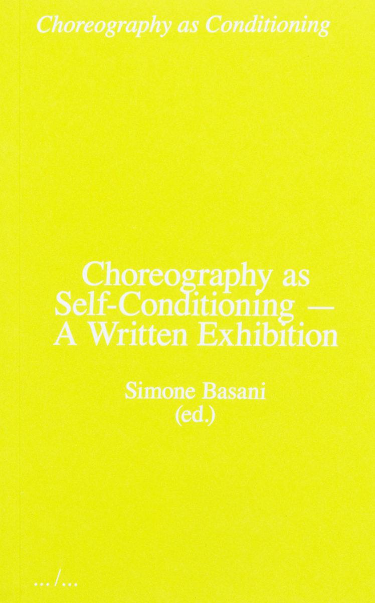 Simone Basani, Choreography as Self-Conditioning — A Written Exhibition