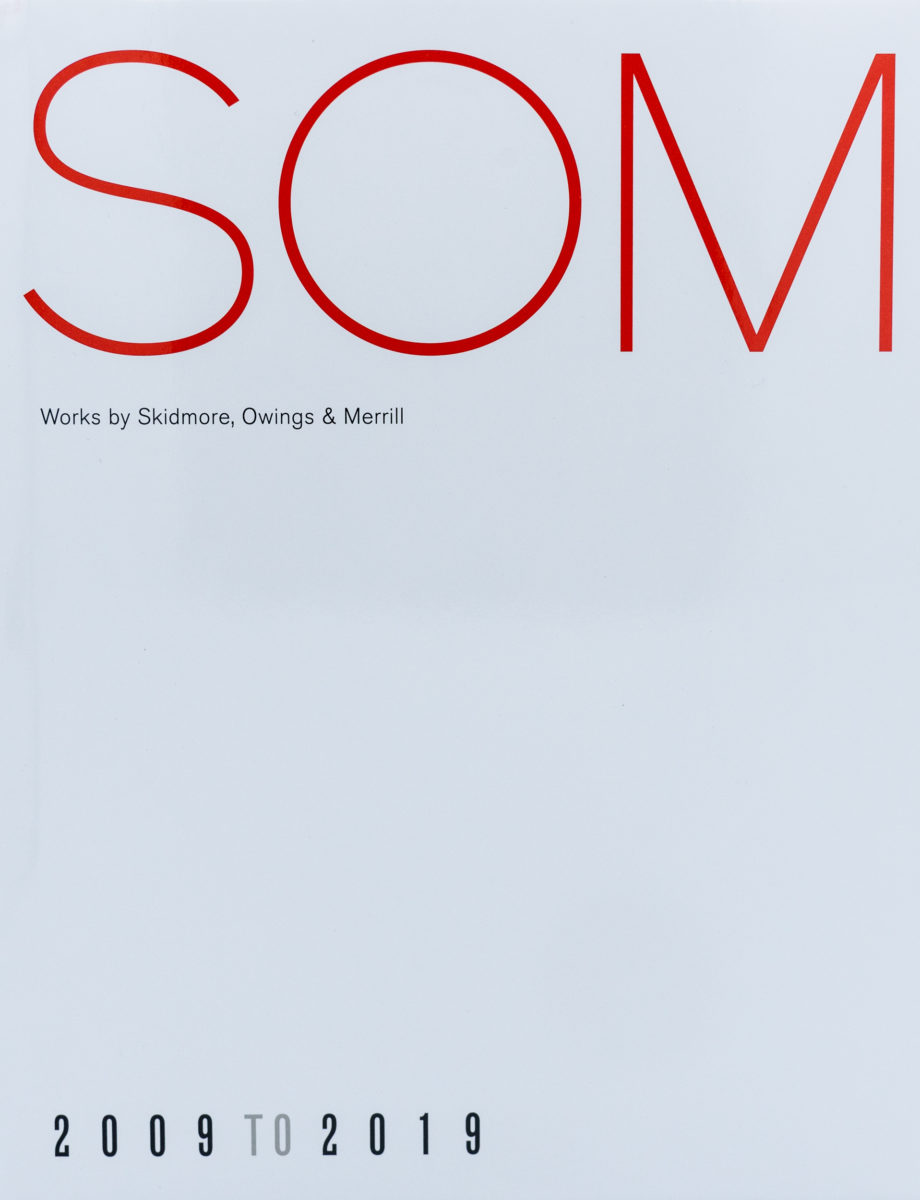 SOM, Sam Lubell, SOM : Works by Skidmore, Owings and Merill, 2009 to 2019